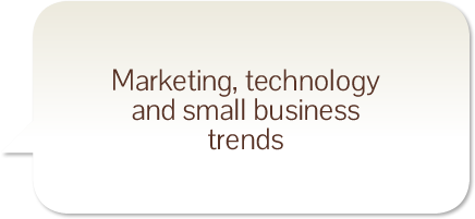 Marketing, technology and small to medium business trends